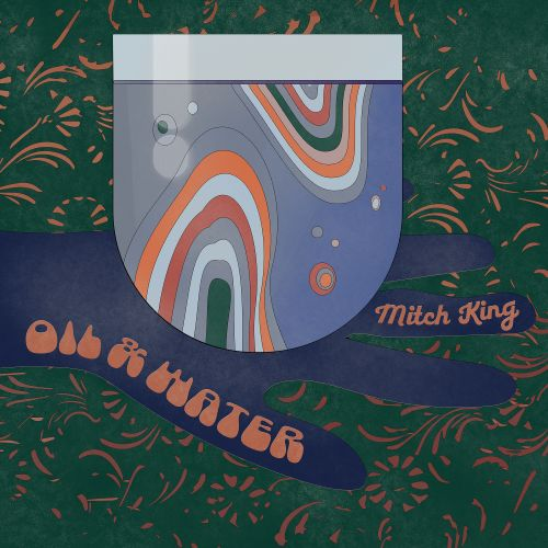 Mitch King – Oil & Water Single Digital Download by Sounds Better Together