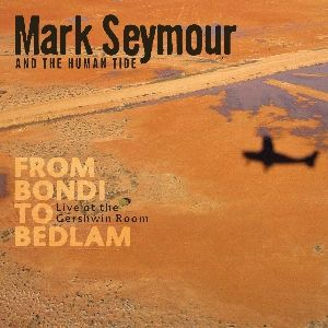 From Bondi To Bedlam DVD by Mark Seymour
