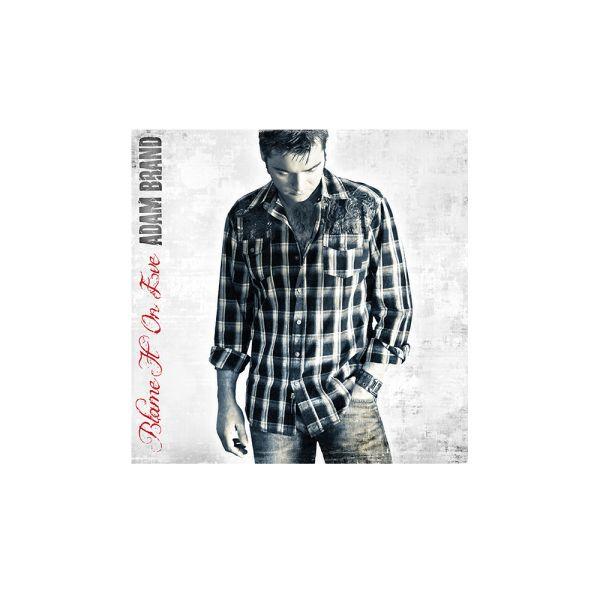Adam Brand - Blame It One Eve CD
