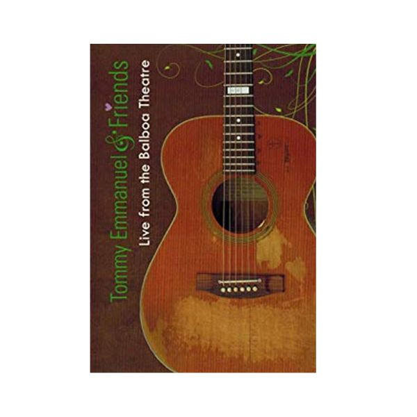 Tommy Emmanuel & Friends Live From The Balboa Theatre DVD