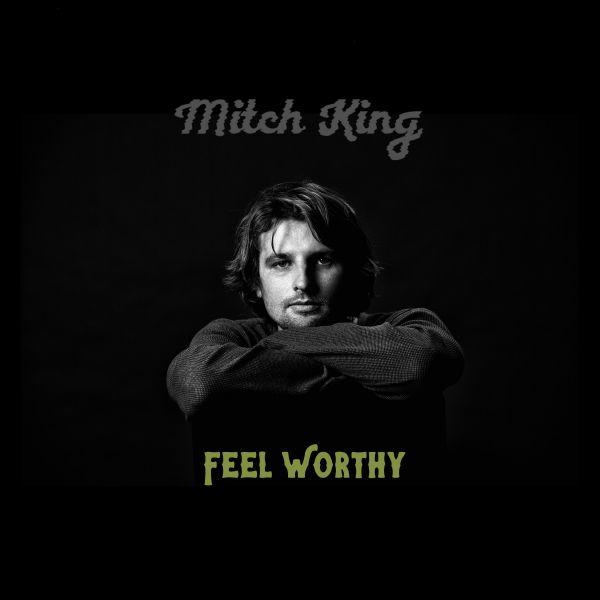 Mitch King – Feel Worthy Single Digital Download