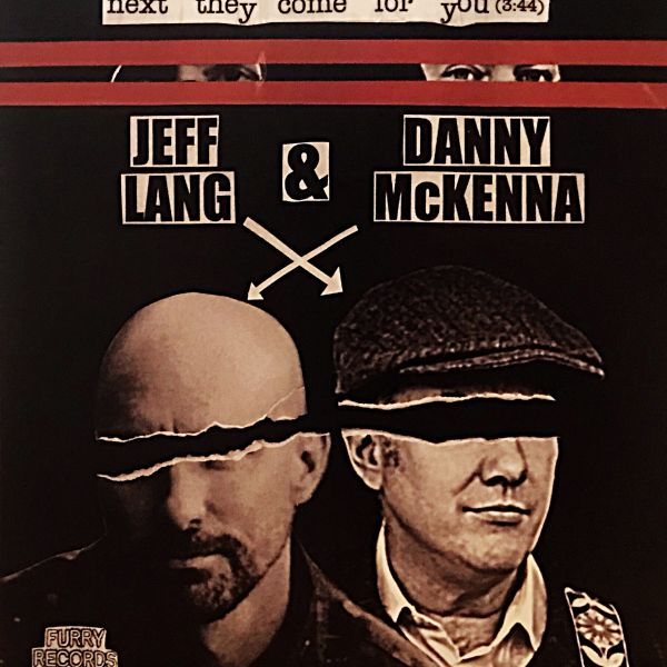 """Next They Come For You - Jeff Lang and Danny McKenna 7"""""""