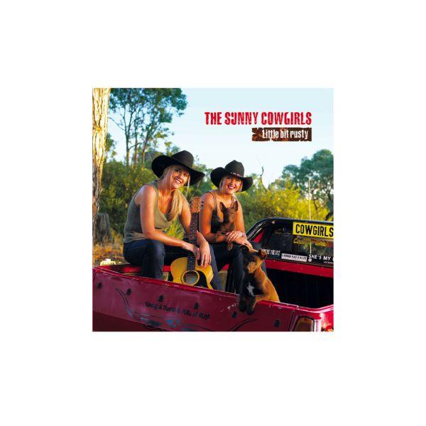 Sunny Cowgirls - Little Bit Rusty CD