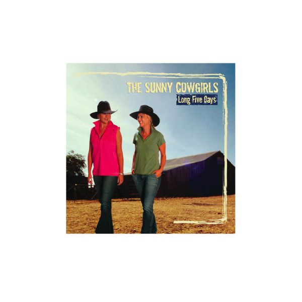 Sunny Cowgirls - Long Five Days CD